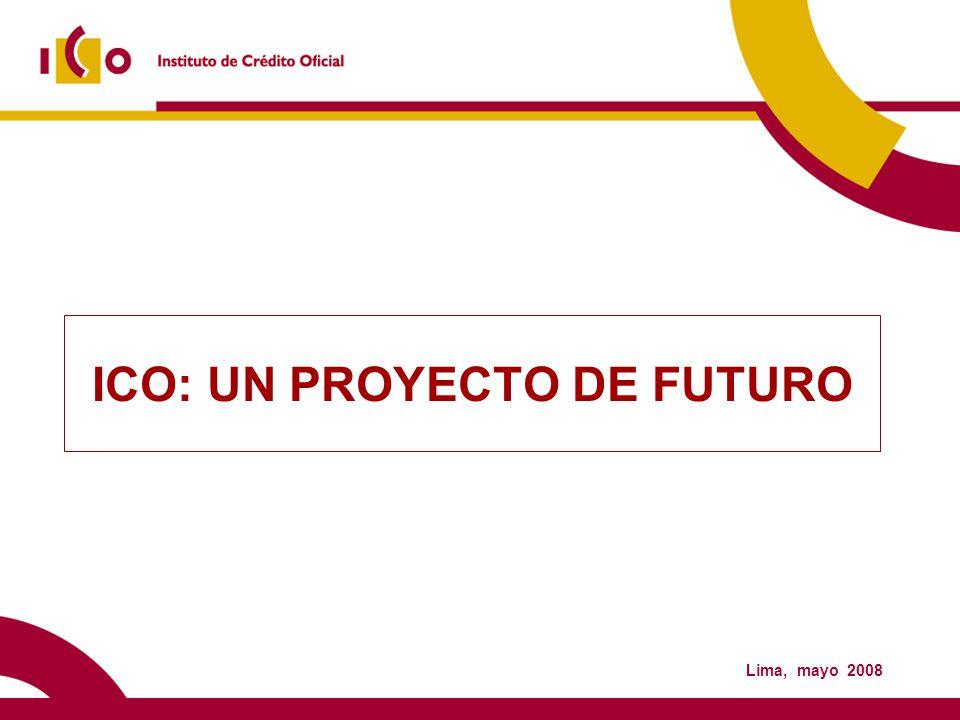 ICO: UN PROYECTO DE FUTURO Lima, mayo 2008