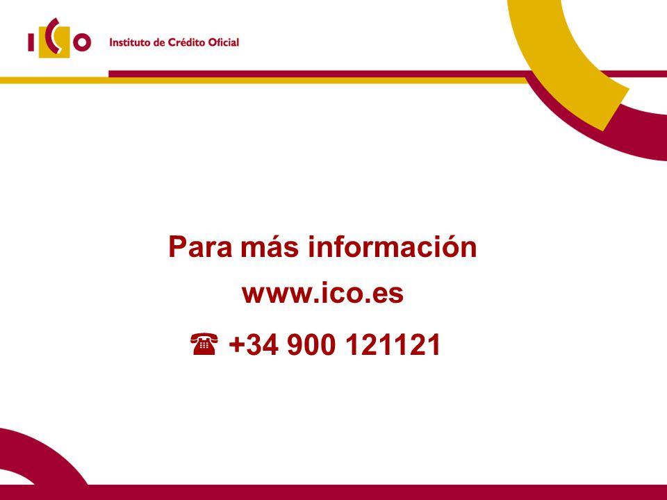Para más información www.ico.es +34 900 121121