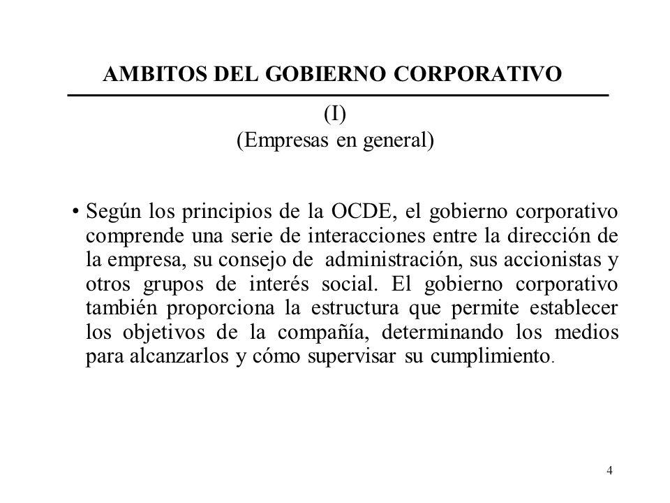 4 Según los principios de la OCDE, el gobierno corporativo comprende una serie de interacciones entre la dirección de la empresa, su consejo de admini