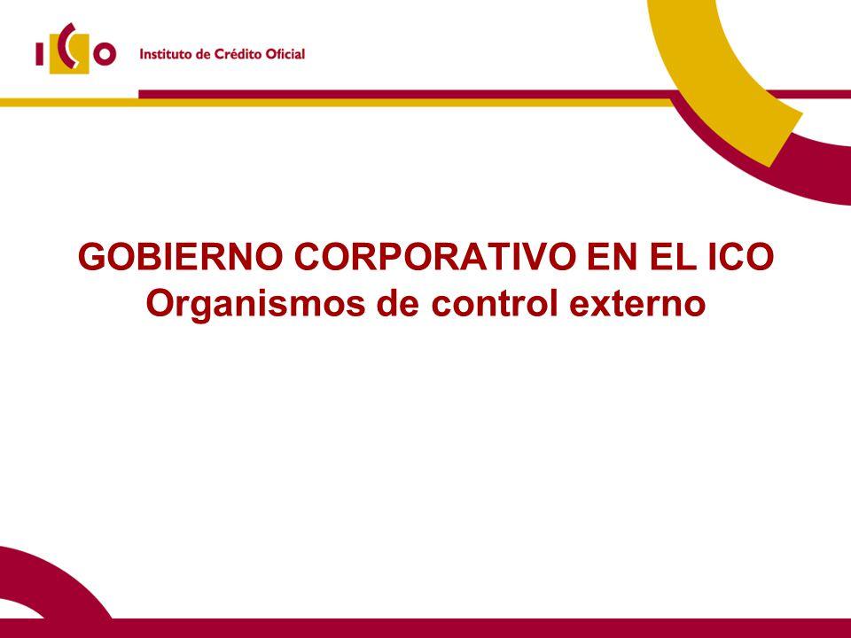 GOBIERNO CORPORATIVO EN EL ICO Organismos de control externo