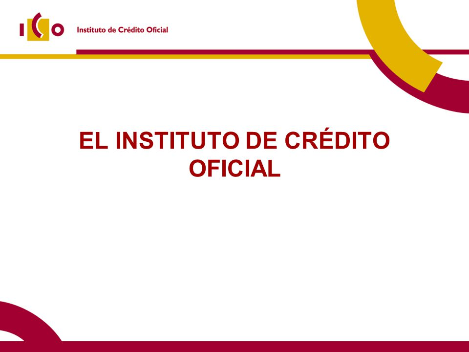 10/06/2014 1.1 El ICO: evolución histórica 1971 Fundado como entidad responsable de coordinar y controlar a los bancos públicos.
