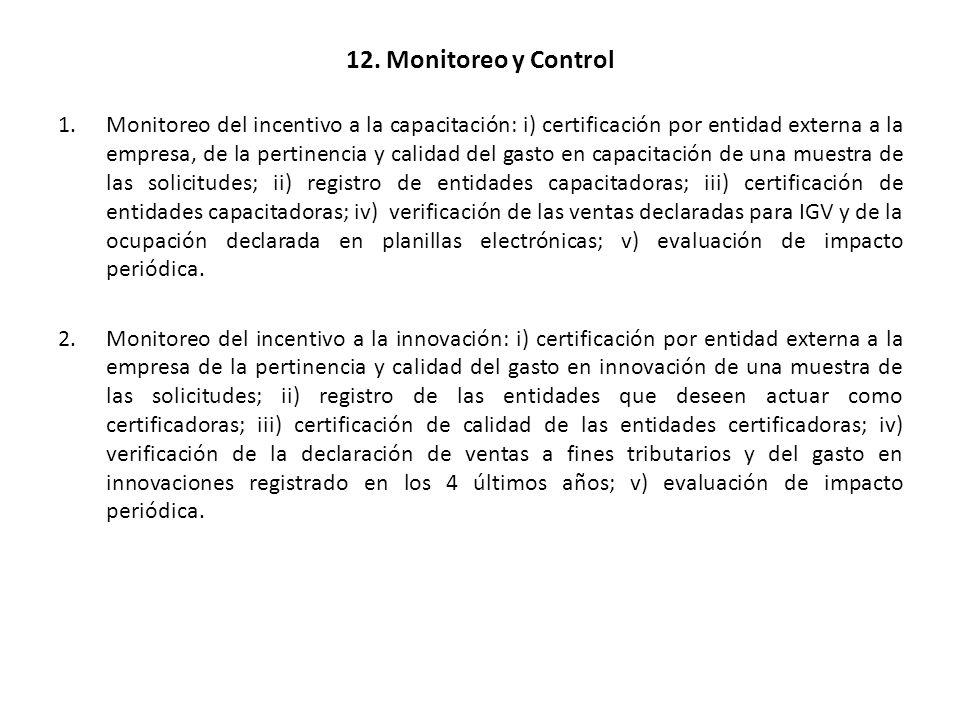 12. Monitoreo y Control 1.Monitoreo del incentivo a la capacitación: i) certificación por entidad externa a la empresa, de la pertinencia y calidad de