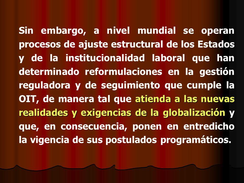 atienda a las nuevas realidades y exigencias de la globalización Sin embargo, a nivel mundial se operan procesos de ajuste estructural de los Estados
