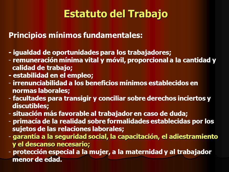 Estatuto del Trabajo Principios mínimos fundamentales: - igualdad de oportunidades para los trabajadores; - - remuneración mínima vital y móvil, propo