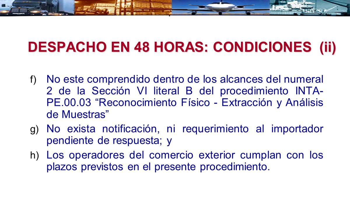 f) No este comprendido dentro de los alcances del numeral 2 de la Sección VI literal B del procedimiento INTA- PE.00.03 Reconocimiento Físico - Extrac