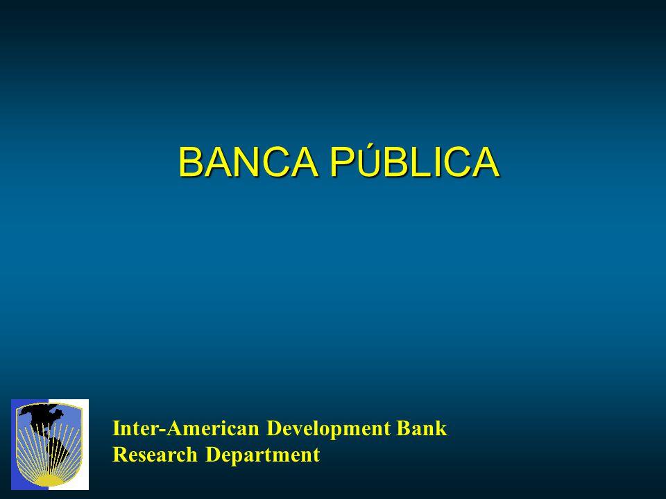 BANCA P Ú BLICA Inter-American Development Bank Research Department