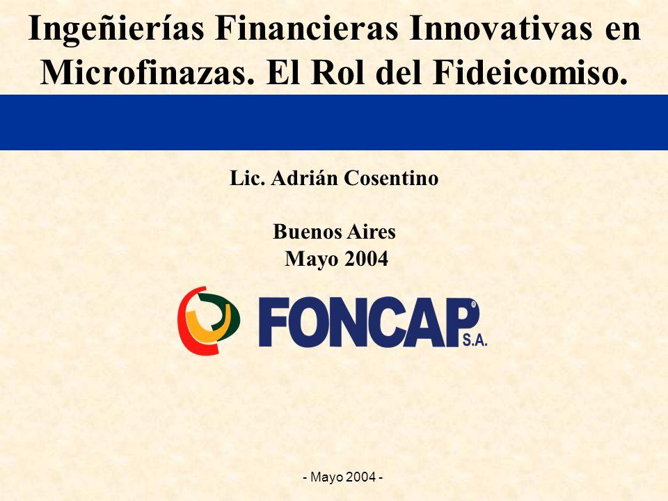 2- Mayo 2004 - ARGENTINA - Oferta Crediticia Sistema ReguladoSistema NO Regulado Otras Instituciones Informales 86 Bancos 22 Entidades no Bancarias Aprox.