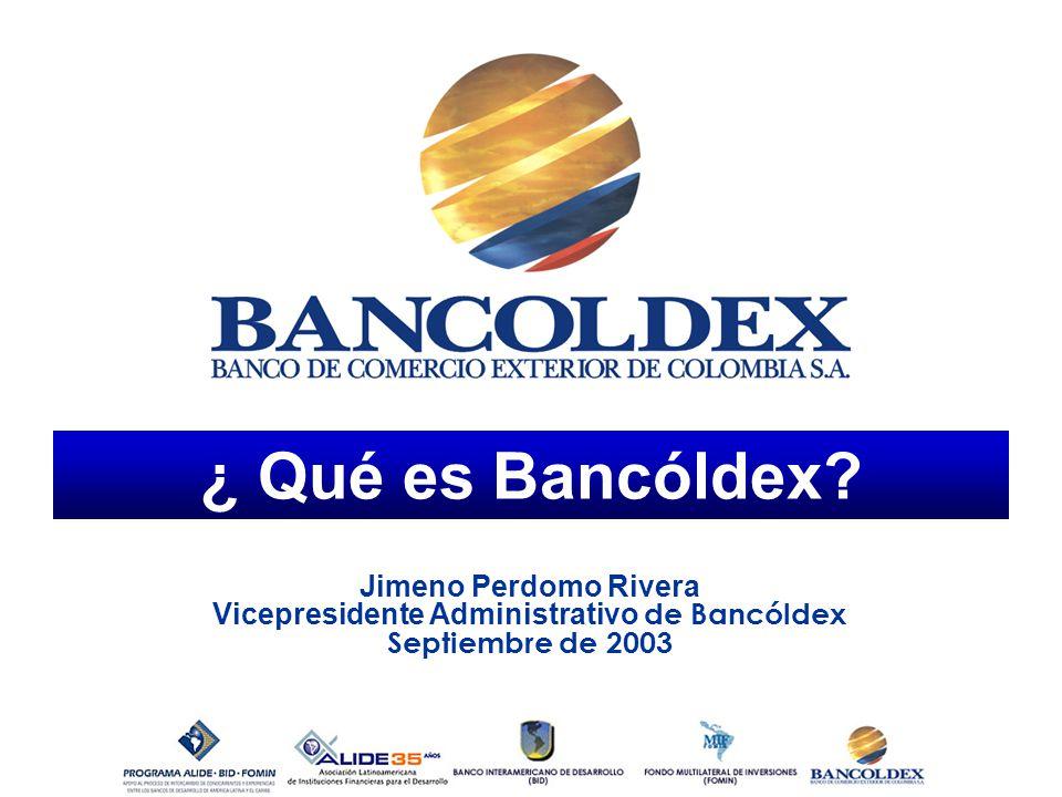 ¿ Qué es Bancóldex.
