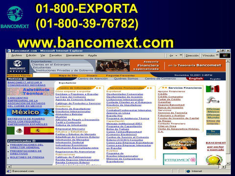 www.bancomext.com 01-800-EXPORTA (01-800-39-76782)