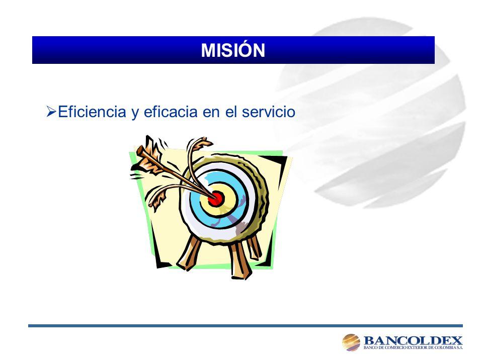 MISIÓN Eficiencia y eficacia en el servicio