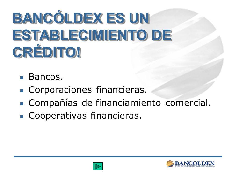 BANCÓLDEX ES UN INTERMEDIARIO DEL MERCADO CAMBIARIO.