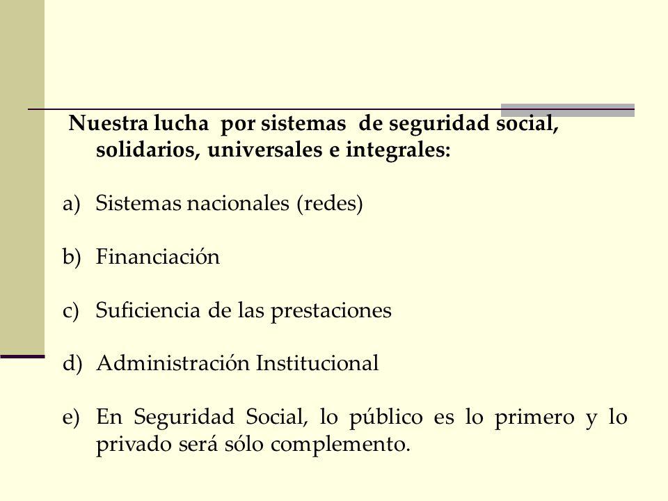 Concepción de la Seguridad en las nuevas tendencias a)Pensiones - Leyes de mercado - individual. b)Salud-Leyes de mercado- individual. c)Riesgos del t