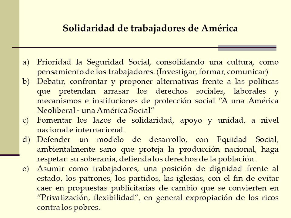 Nuestra lucha por sistemas de seguridad social, solidarios, universales e integrales: a)Sistemas nacionales (redes) b)Financiación c)Suficiencia de la