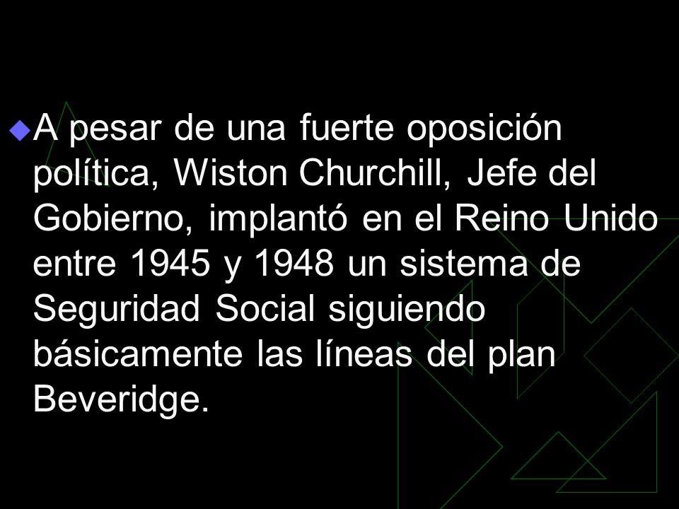 A pesar de una fuerte oposición política, Wiston Churchill, Jefe del Gobierno, implantó en el Reino Unido entre 1945 y 1948 un sistema de Seguridad So