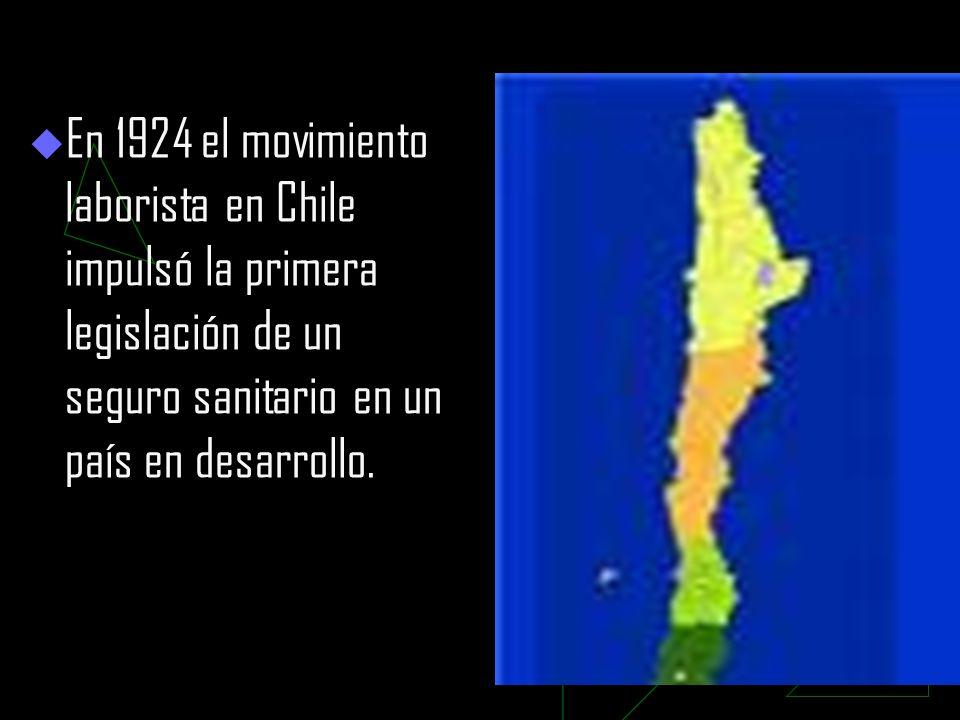 En 1924 el movimiento laborista en Chile impulsó la primera legislación de un seguro sanitario en un país en desarrollo.