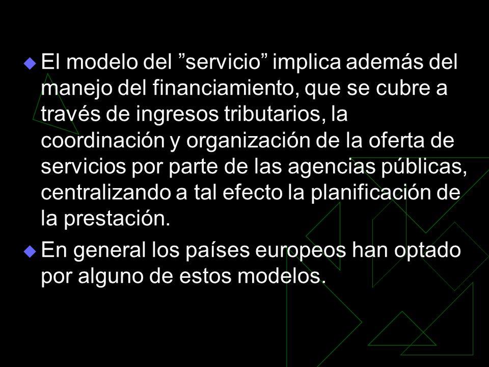 El modelo del servicio implica además del manejo del financiamiento, que se cubre a través de ingresos tributarios, la coordinación y organización de la oferta de servicios por parte de las agencias públicas, centralizando a tal efecto la planificación de la prestación.