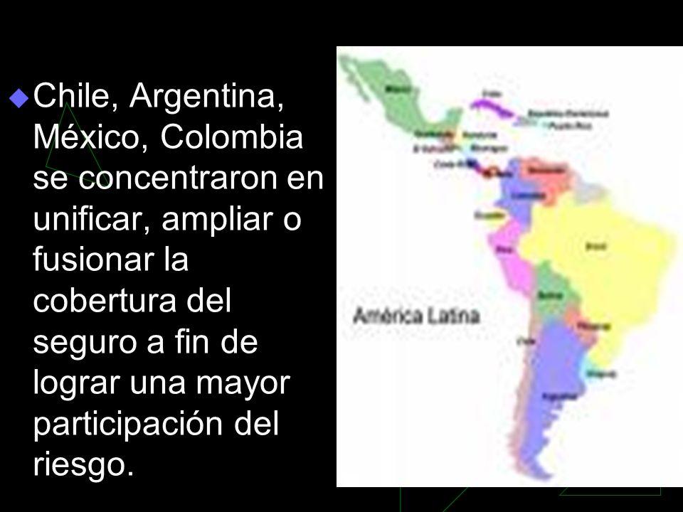 Chile, Argentina, México, Colombia se concentraron en unificar, ampliar o fusionar la cobertura del seguro a fin de lograr una mayor participación del