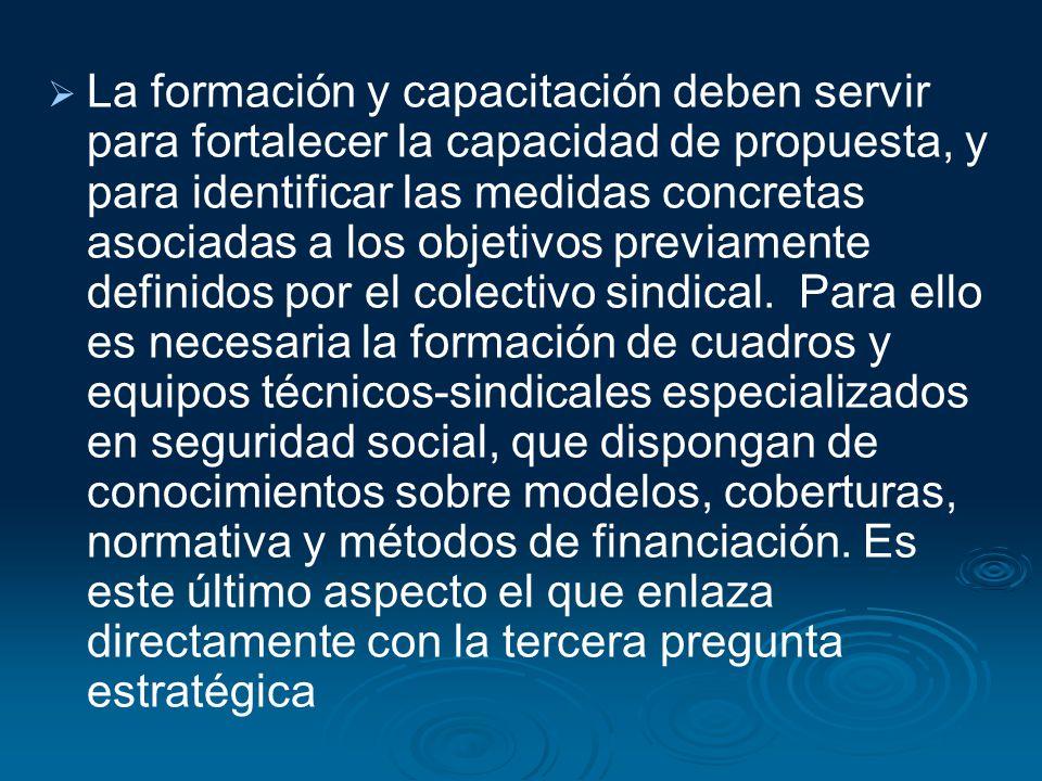 La formación y capacitación deben servir para fortalecer la capacidad de propuesta, y para identificar las medidas concretas asociadas a los objetivos