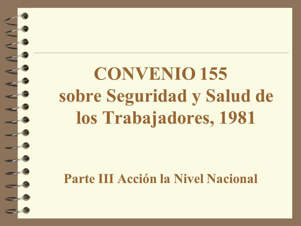 CONVENIO 155 sobre Seguridad y Salud de los Trabajadores, 1981 Parte III Acción la Nivel Nacional