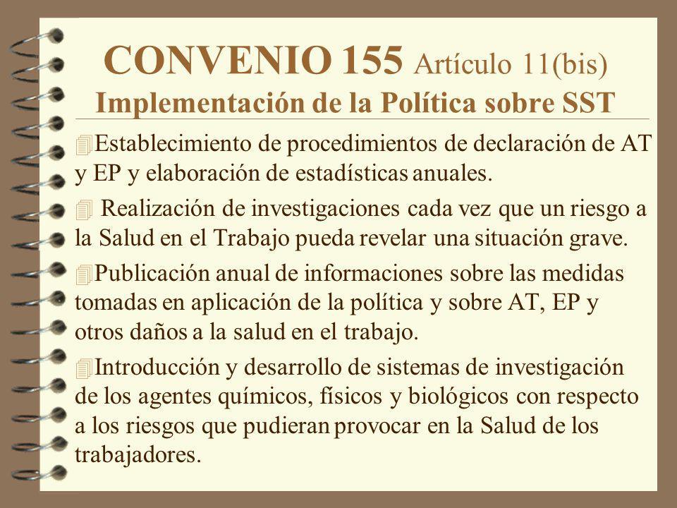 CONVENIO 155 Artículo 11(bis) Implementación de la Política sobre SST 4 Establecimiento de procedimientos de declaración de AT y EP y elaboración de e