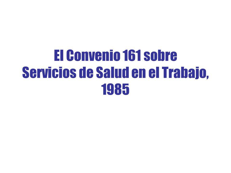 El Convenio 161 sobre Servicios de Salud en el Trabajo, 1985