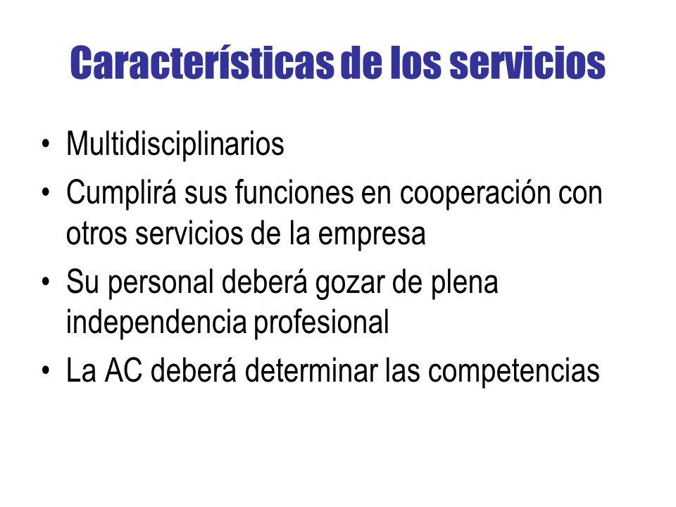 Características de los servicios Multidisciplinarios Cumplirá sus funciones en cooperación con otros servicios de la empresa Su personal deberá gozar