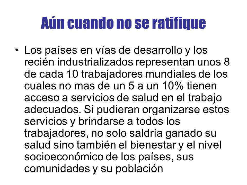 Aún cuando no se ratifique Los países en vías de desarrollo y los recién industrializados representan unos 8 de cada 10 trabajadores mundiales de los