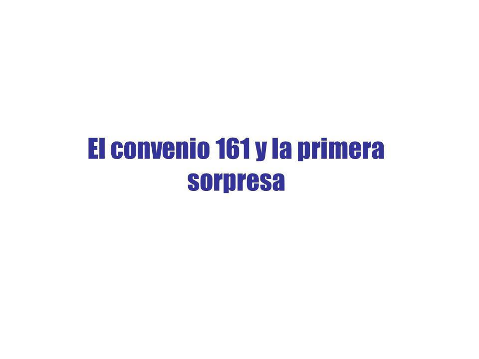 El convenio 161 y la primera sorpresa