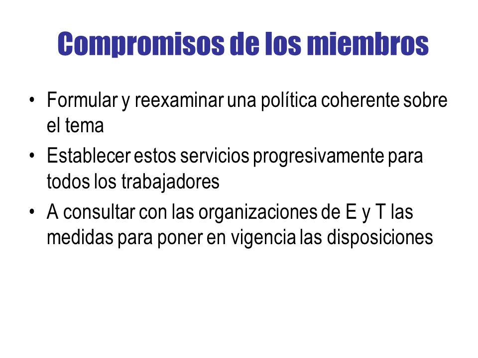 Compromisos de los miembros Formular y reexaminar una política coherente sobre el tema Establecer estos servicios progresivamente para todos los traba