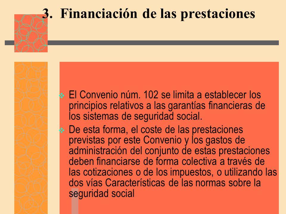 3.Financiación de las prestaciones El Convenio núm.