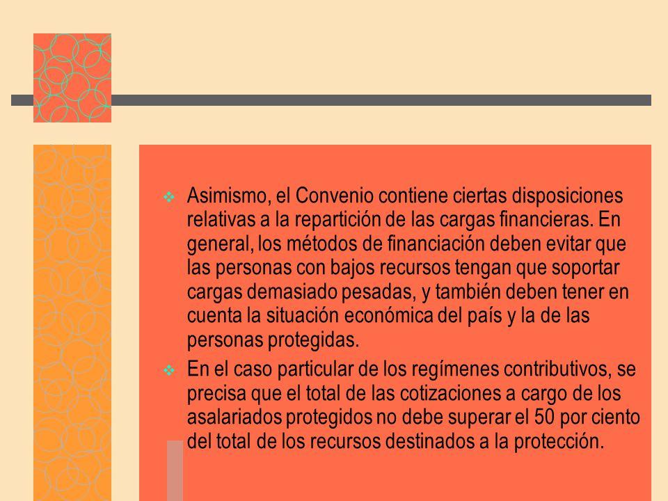 Asimismo, el Convenio contiene ciertas disposiciones relativas a la repartición de las cargas financieras.