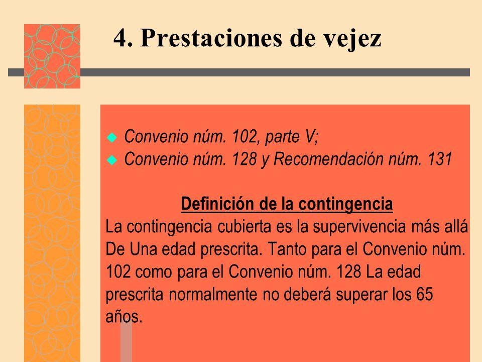 4.Prestaciones de vejez Convenio núm. 102, parte V; Convenio núm.