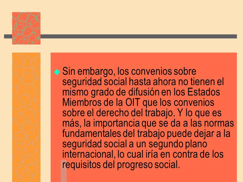 El convenio 102 sobre la seguridad social es la norma mínima, que ha marcado el advenimiento de las normas modernas que abarcan de forma global las ramas de la seguridad social.