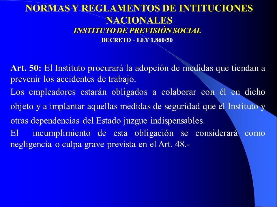 NORMAS Y REGLAMENTOS DE INTITUCIONES NACIONALES DECRETO - LEY 1.860/50 INSTITUTO DE PREVISIÓN SOCIAL Art.