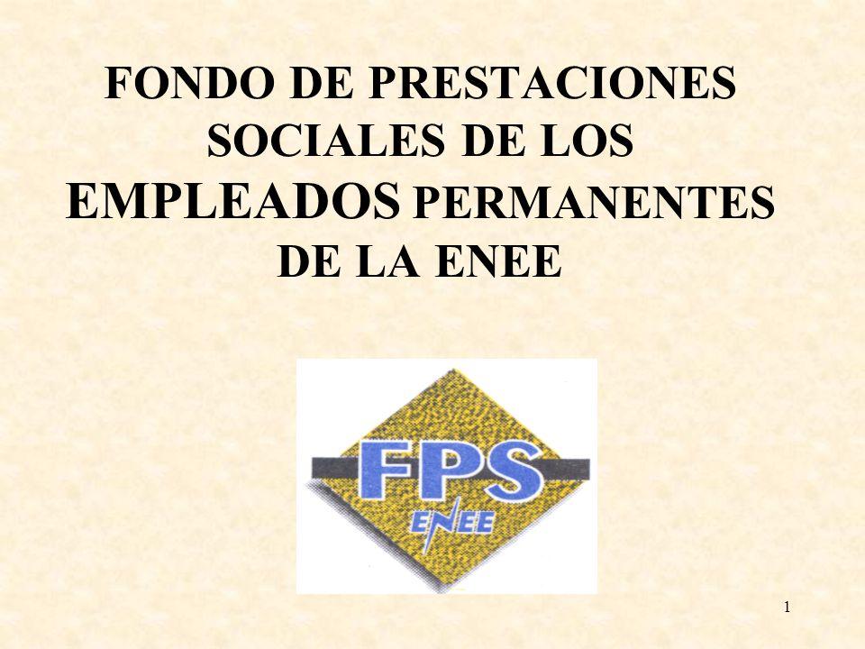 1 FONDO DE PRESTACIONES SOCIALES DE LOS EMPLEADOS PERMANENTES DE LA ENEE