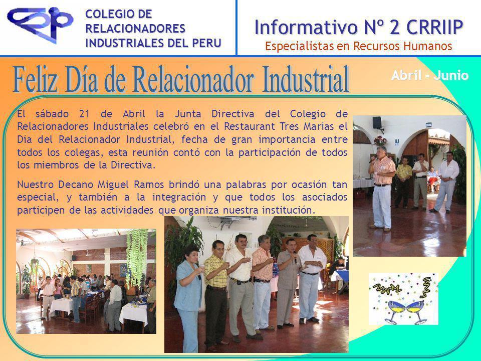 El sábado 21 de Abril la Junta Directiva del Colegio de Relacionadores Industriales celebró en el Restaurant Tres Marias el Dia del Relacionador Industrial, fecha de gran importancia entre todos los colegas, esta reunión contó con la participación de todos los miembros de la Directiva.