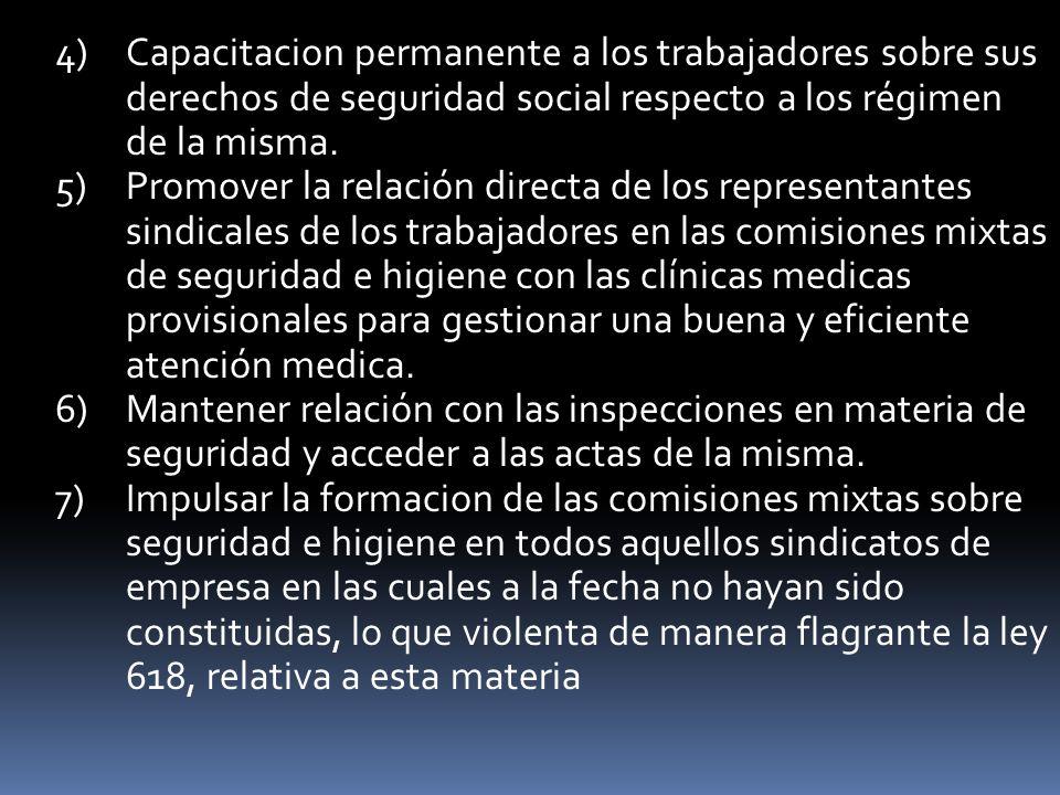 4)Capacitacion permanente a los trabajadores sobre sus derechos de seguridad social respecto a los régimen de la misma. 5)Promover la relación directa
