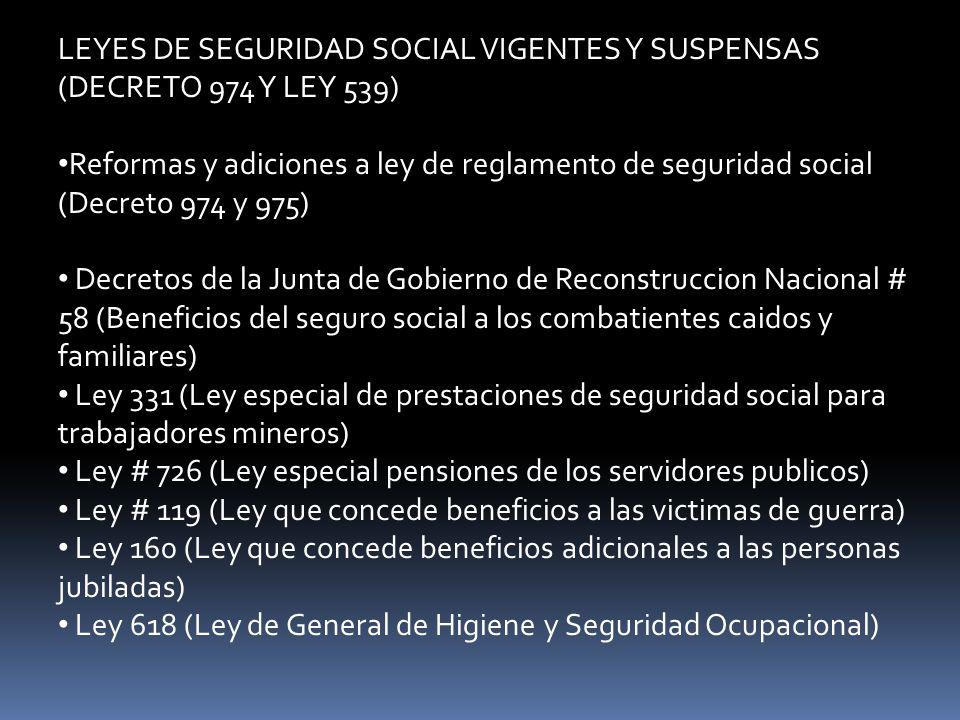 LEYES DE SEGURIDAD SOCIAL VIGENTES Y SUSPENSAS (DECRETO 974 Y LEY 539) Reformas y adiciones a ley de reglamento de seguridad social (Decreto 974 y 975
