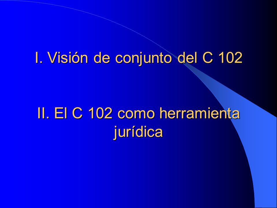 I. Visión de conjunto del C 102 II. El C 102 como herramienta jurídica