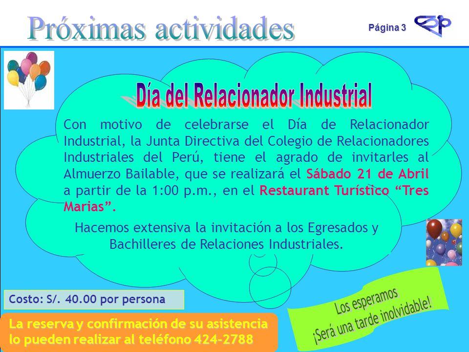 Página 3 Con motivo de celebrarse el Día de Relacionador Industrial, la Junta Directiva del Colegio de Relacionadores Industriales del Perú, tiene el