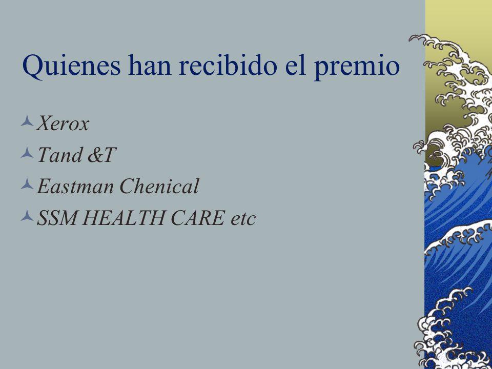 Quienes han recibido el premio Xerox Tand &T Eastman Chenical SSM HEALTH CARE etc