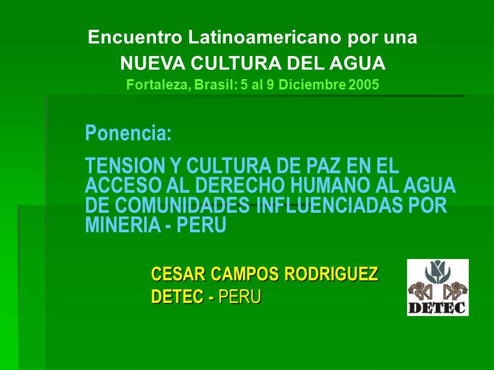 CESAR CAMPOS RODRIGUEZ DETEC - PERU Ponencia: TENSION Y CULTURA DE PAZ EN EL ACCESO AL DERECHO HUMANO AL AGUA DE COMUNIDADES INFLUENCIADAS POR MINERIA