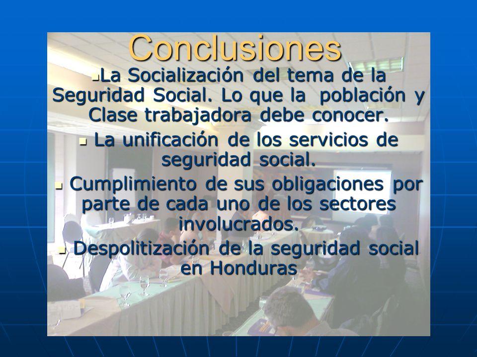 Conclusiones La Socialización del tema de la Seguridad Social. Lo que la población y Clase trabajadora debe conocer. La Socialización del tema de la S