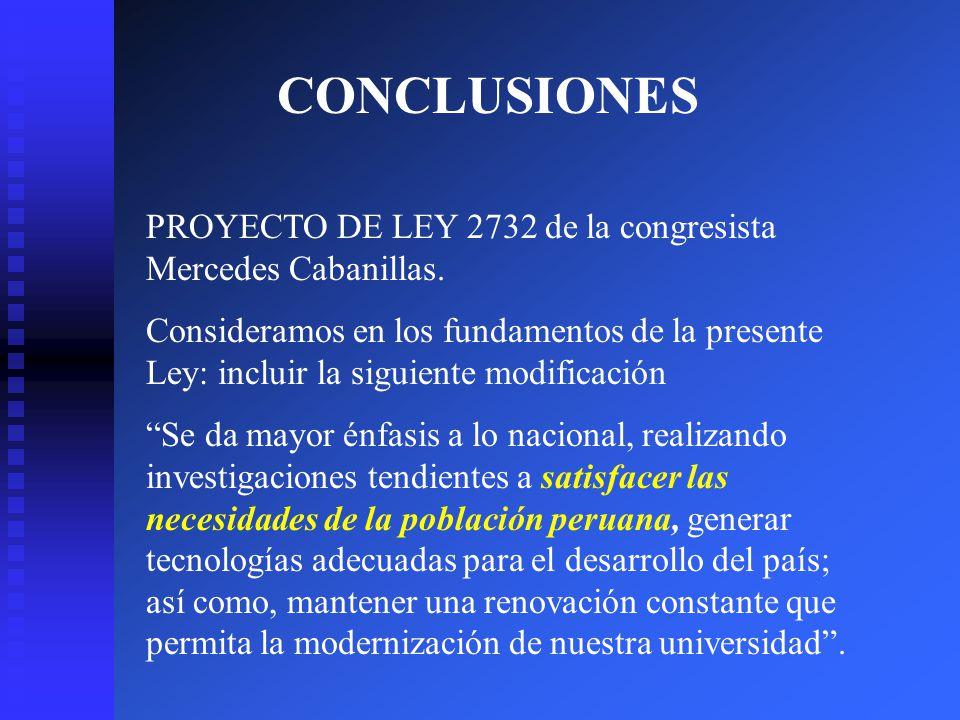 CONCLUSIONES PROYECTO DE LEY 2732 de la congresista Mercedes Cabanillas. Consideramos en los fundamentos de la presente Ley: incluir la siguiente modi