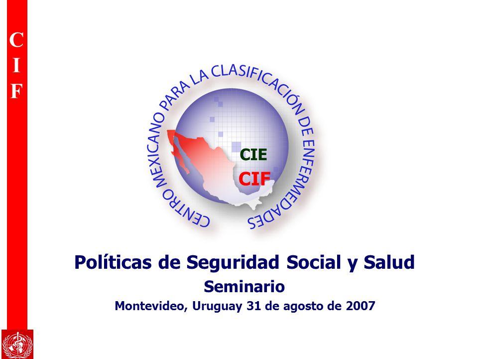 CIFCIF CIF Políticas de Seguridad Social y Salud Seminario Montevideo, Uruguay 31 de agosto de 2007 CIE