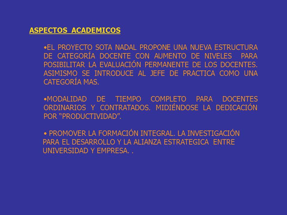 ASPECTOS ACADEMICOS EL PROYECTO SOTA NADAL PROPONE UNA NUEVA ESTRUCTURA DE CATEGORÍA DOCENTE CON AUMENTO DE NIVELES PARA POSIBILITAR LA EVALUACIÓN PER