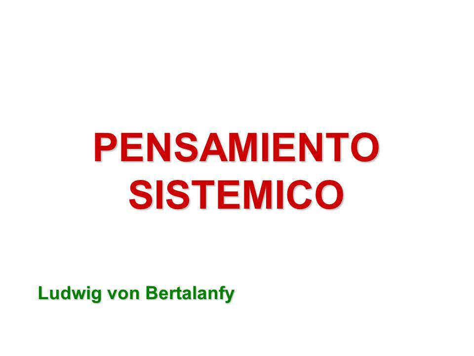 PENSAMIENTO SISTEMICO Ludwig von Bertalanfy