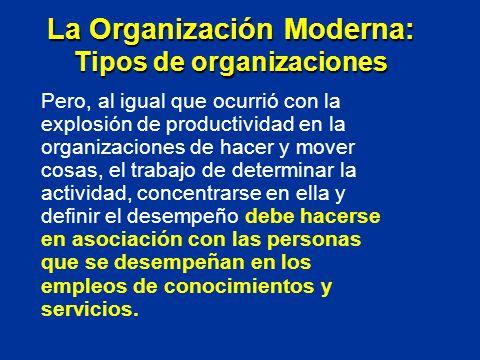 Pero, al igual que ocurrió con la explosión de productividad en la organizaciones de hacer y mover cosas, el trabajo de determinar la actividad, conce