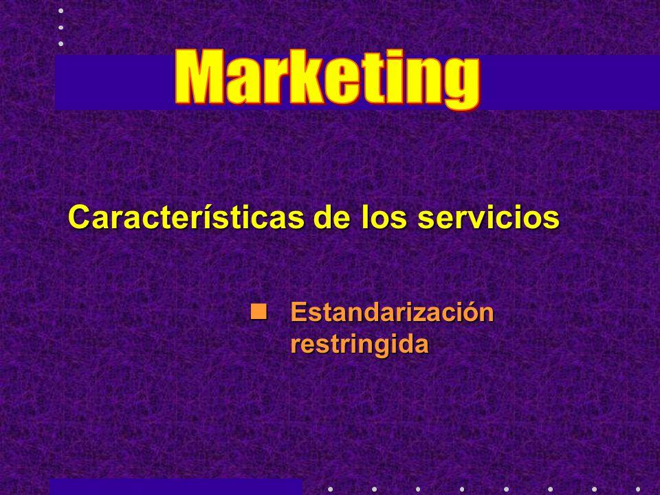Características de los servicios Estandarización restringida Estandarización restringida