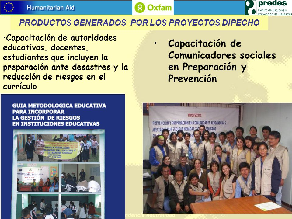 Capacitación de Comunicadores sociales en Preparación y Prevención Capacitación de autoridades educativas, docentes, estudiantes que incluyen la prepa